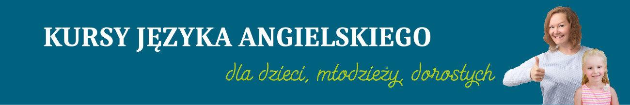 Kursy języka angielskiego dla dzieci, młodzieży, dorosłych - Ostrów